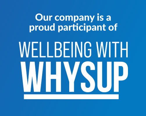 Our company is a proud participant of Wellbeing with Whysup